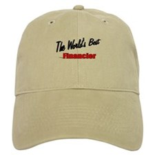 """The World's Best Financier"" Baseball Cap"