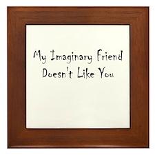 My Imaginary Friend Doesn't L Framed Tile