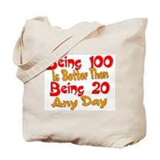 Being 100 better then 20 Tote Bag