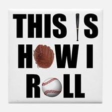 This Is How I Roll Baseball Tile Coaster