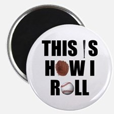 This Is How I Roll Baseball Magnet