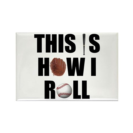This Is How I Roll Baseball Rectangle Magnet