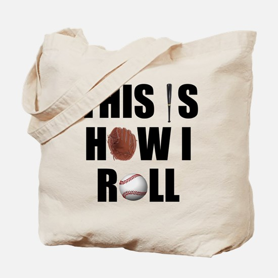 This Is How I Roll Baseball Tote Bag