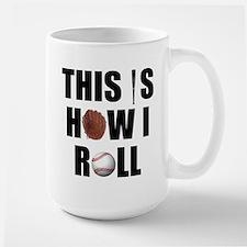 This Is How I Roll Baseball Mug