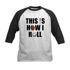 This Is How I Roll Baseball Tee