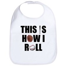 This Is How I Roll Baseball Bib