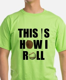 This Is How I Roll Baseball T-Shirt