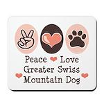 Peace Love Swiss Mt Dog Mousepad