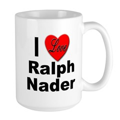 I Love Ralph Nader Large Mug