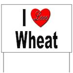 I Love Wheat Yard Sign