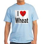I Love Wheat Light T-Shirt