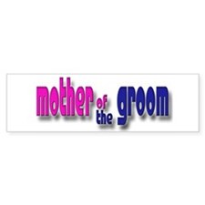 Mother of the Groom Casual #1 Bumper Bumper Sticker