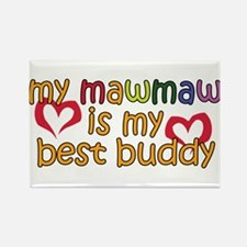 MawMaw is My Best Buddy Rectangle Magnet