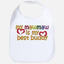 MawMaw is My Best Buddy Bib