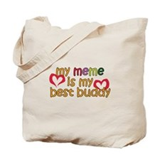 Meme is My Best Buddy Tote Bag