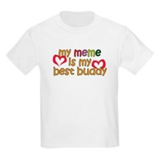 Meme is My Best Buddy T-Shirt