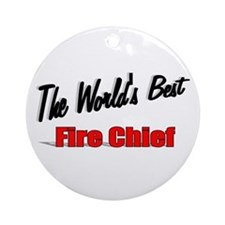 """""""The World's Best Fire Chief"""" Ornament (Round)"""
