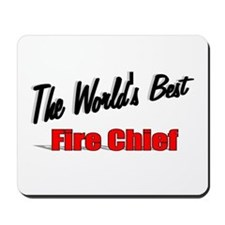 """""""The World's Best Fire Chief"""" Mousepad"""