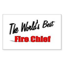 """The World's Best Fire Chief"" Sticker (Rectangular"