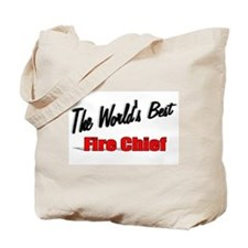 """""""The World's Best Fire Chief"""" Tote Bag"""