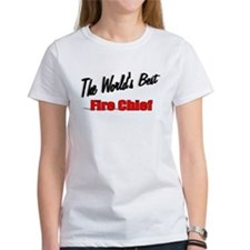 """""""The World's Best Fire Chief"""" Tee"""