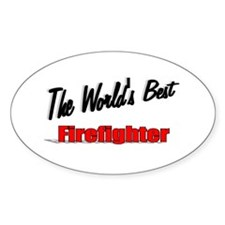 """""""The World's Best Firefighter"""" Oval Decal"""