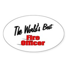 """""""The World's Best Fire Officer"""" Oval Decal"""