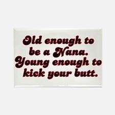 Young Enough Nana Rectangle Magnet
