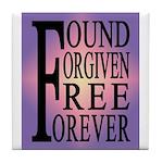 FOUND, FORGIVEN... Tile Coaster
