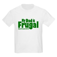 My Dad Is Frugal T-Shirt