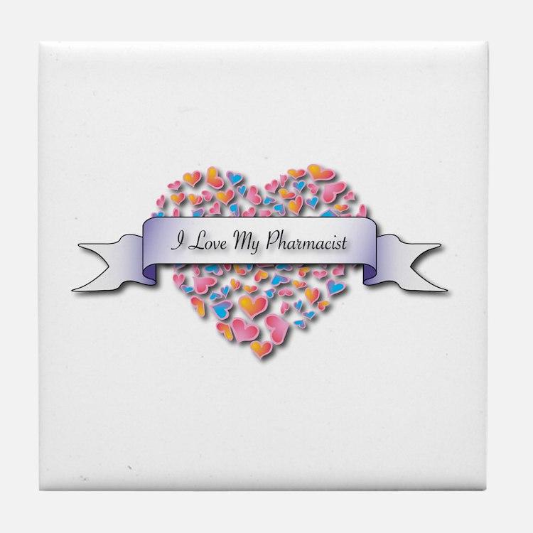 Love My Pharmacist Tile Coaster
