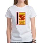 25 Cents To Play Women's T-Shirt