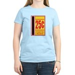 25 Cents To Play Women's Light T-Shirt