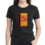 25 Cents To Play Women's Dark T-Shirt