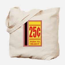 25 Cents To Play Tote Bag