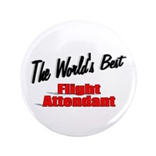 """The World's Best Flight Attendant"" 3.5"" Button"