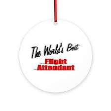 """The World's Best Flight Attendant"" Ornament (Roun"