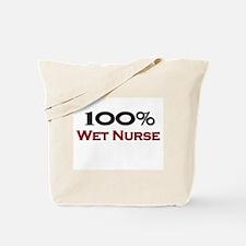 100 Percent Wet Nurse Tote Bag