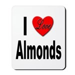 I Love Almonds Mousepad