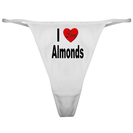 I Love Almonds Classic Thong