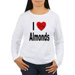 I Love Almonds (Front) Women's Long Sleeve T-Shirt