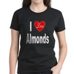 I Love Almonds (Front) Women's Dark T-Shirt
