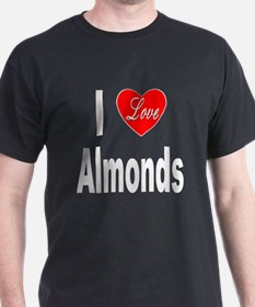 I Love Almonds (Front) T-Shirt