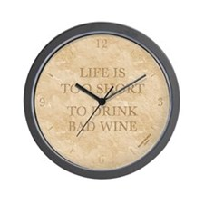 'LIFE IS TOO SHORT TO DRINK BAD WINE' clock, ivory