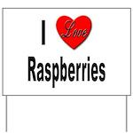 I Love Raspberries Yard Sign
