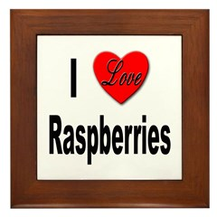 I Love Raspberries Framed Tile