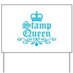 Stamp Queen BL Yard Sign