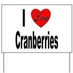 I Love Cranberries Yard Sign