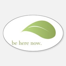 Be Here Now, Green Living Oval Decal