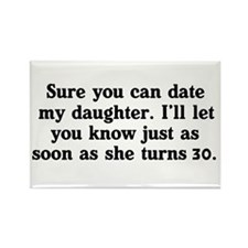 You Can't Date My Daughter Rectangle Magnet